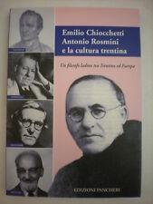 BIOGRAFIE EMILIO CHIOCCHETTI ANTONIO ROSMINI E CULTURA TRENTINA FILOSOFO LADINO
