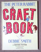 THE PETER RABBIT CRAFT BOOK BY DEBBIE SMITH HB 1993 BEATRIX POTTER