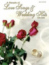 A Decade of Love Songs and Wedding Hits 1990-2000 by Alfred Publishing Staff...