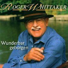 Roger Whittaker  - Wunderbar geborgen (2000) CD NEU OVP