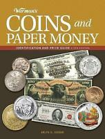 Warman's Coins and Paper Money, 6th edition: Identification and Price Guide by S