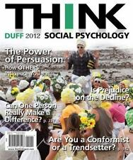 THINK Social Psychology 2012 Edition by Duff, Kimberley J.