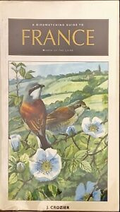 A BIRDWATCHING GUIDE TO FRANCE NORTH OF THE LOIRE - J. CROZIE
