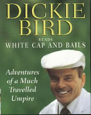 White Cap and Bails by Dickie Bird (Audio cassette, 1999)