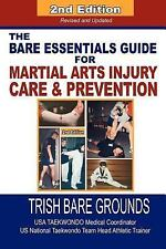 The Bare Essentials Guide for Martial Arts Injury Prevention and Care, Second Ed