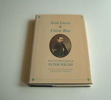 Irish Green & Union Blue The Civil War Letters of Peter Welsh Irish Brigade