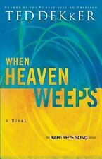 NEW - When Heaven Weeps  (Martyr's Song, Book 2) by Dekker, Ted