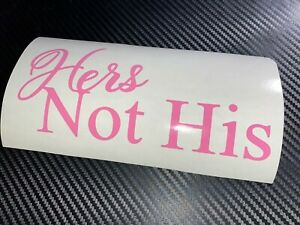 PINK Hers Not His Car Sticker Decal JDM Vdub Drift Track Cute Girly Babe Lady