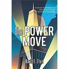 The Power Move : Accelerate Your Professional Advancement through the Power...