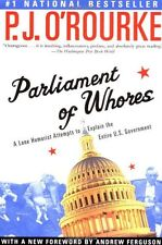Parliament of Whores: A Lone Humorist Attempts to Explain the Entire U.S. Govern