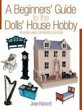 A Beginners Guide to the Dolls House Hobby, Jean Nisbett, Good Book