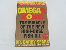 The Omega Rx Zone : The Miracle of the New High-Dose Fish Oil by Dr.Barry Sears