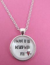 Valentines Day I Want To Be Weird With You Silver Glass Necklace New Gift Bag