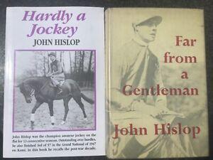 JOHN HISLOP - 2 BOOKS - HARDLY A JOCKEY + FAR FROM A GENTLEMAN - REDUCED