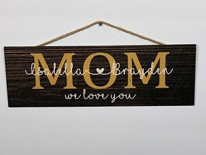 "Personalized Mom Rustic Wood Sign, Mothers Day, P136, Gift, Birthday, 6""x18"""