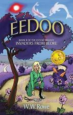 EEDOO 2: Invaders From Blore (The Eedoo Trilogy) by Rowe, W. W.