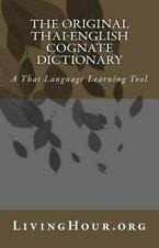The Original Thai-English Cognate Dictionary : A Thai Language Learning Tool...