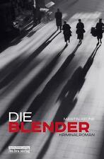 M. Keune - Die Blender: Kriminalroman