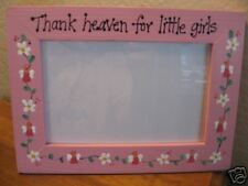 THANK HEAVEN FOR LITTLE GIRLS baby photo picture frame