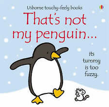 That's Not My Penguin (Usborne Touchy Feely) by Fiona Watt Board book Book