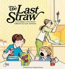 The Last Straw by Lynn Johnston (1985, Paperback) For Better or For Worse