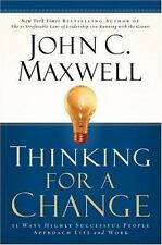 Thinking for a Change 11 Ways Highly Successful People Approach Life By Maxwell