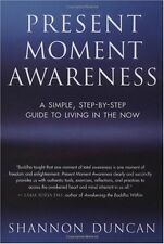 Present Moment Awareness: A Simple, Step-By-Step G