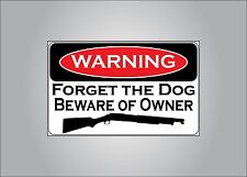 Pro Guns warning sticker - forget the dog beware of owner - pro NRA