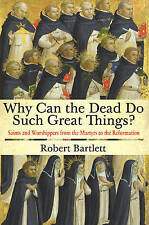 Why Can the Dead Do Such Great Things?: Saints and Worshippers from the Martyrs…
