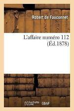 L' Affaire Numero 112 by De Fauconnet-R (2016, Paperback)
