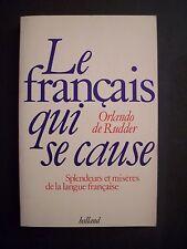 Le Français qui se Cause  / Orlando de Rudder / éd. Balland - 1986