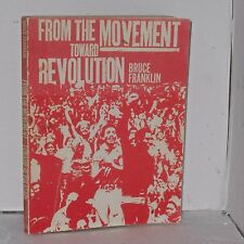 From the Movement Toward Revolution by Bruce  1971 Anti War Movement