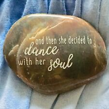 Engraved Rock ~ And Then She Decided To Dance With Her Soul | Word Stone