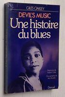 GILES OAKLEY : UNE HISTOIRE DU BLUES - DEVIL'S MUSIC 1985 Denoël