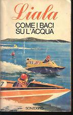COME I BACI SU L'ACQUA - LIALA