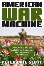 American War Machine: Deep Politics, the CIA Global Drug Connection, and the Roa