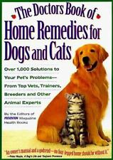 The Doctors Book of Home Remedies for Dogs and Cats: Over 1,000 Solutions to