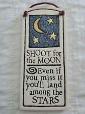 """Spooner Creek """"Shoot for the moon"""" Handmade Etched Clay Plaque Sign"""