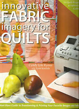 Quilt Instruction Pattern Book-Innovative Fabric Imagery for Quilts