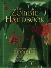 The Zombie Handbook: An Essential Guide to Zombies and, More Importantly, How to