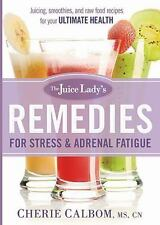 The Juice Lady's Remedies For Stress And Adrenal Fatigue: Juices, Smoothies, ...
