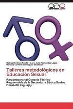 Talleres metodológicos en Educación Sexual: Para preparar al Consejo Técnico Res