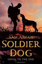Sam Angus ___ SOLDIER DOG ___ con difetto da esposizione __ SPEDIZIONE POSTALE