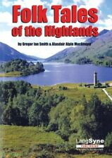 Good, Strange Stories and Folk Tales of Highlands and Islands, MacGregor, Alasda