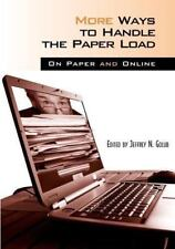 More Ways to Handle the Paper Load: On Paper And Online-ExLibrary