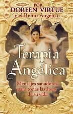 Terapia Ángelica: Mensajes para sanar todas las areas de su vida (Spanish Editio
