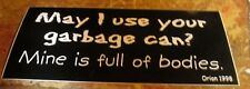 MAY I USE YOUR GARBAGE CAN BODIES STICKER  VINTAGE 2003 WINDOW DECAL HUMOR
