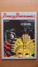 BALADE AU BOUT DU MONDE T.3 : LE BATARD - E.O. - MAKYO - VICOMTE - GLENAT