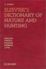 Elsevier's Dictionary of Nature and Hunting : In English, French, Russian,...