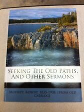 Seeking the Old Paths, and Other Sermons (2011, Paperback)